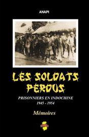 Les soldats perdus ; prisonniers en Indochine 1945-1954 - Intérieur - Format classique