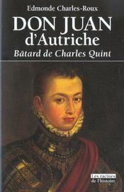 Don Juan d'Autriche ; bâtard de Charles Quint - Intérieur - Format classique