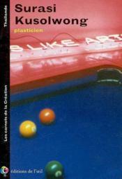 Surasi kusolwong - plasticien, 2002 (les carnets de la creation) - Couverture - Format classique
