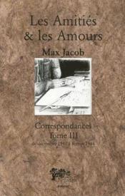Les amitiés & les amours ; correspondances t.3 - Couverture - Format classique