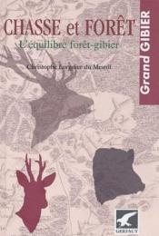 Chasse et forêt ; l'équilibre forêt-gibier - Couverture - Format classique