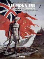 Les pionniers du nouveau monde t.5 ; du sang dans la boue - Couverture - Format classique