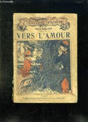 Vers L Amour. - Couverture - Format classique