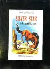 Silver Star Le Magnifique. - Couverture - Format classique