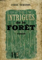 Intrigues De La Foret. ( Journal D'Une Plantation ). - Couverture - Format classique