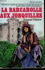 La Barcarolle Aux Jonquilles. Collection : A La Belle Helene. - Couverture - Format classique