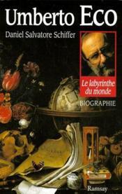 Umberto Eco ; le labyrinthe du monde - Couverture - Format classique