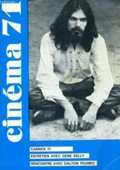 Cinema 71 N° 158 - Cannes 71 - Entretien Avec Gene Kelly - Rencontre Avec Dalton Trumbo - Couverture - Format classique