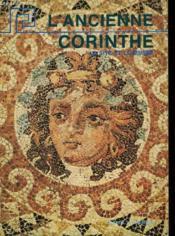 L'Ancienne Corinthe - Le Site Et Le Musee - Couverture - Format classique