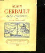 Alain Gerbault - Marin Legendaire - Couverture - Format classique