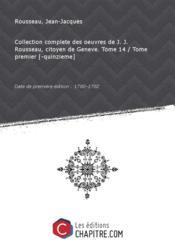 Collection complete des oeuvres de J. J. Rousseau, citoyen de Geneve. Tome 14 / Tome premier [-quinzieme] [édition 1780-1782] - Couverture - Format classique