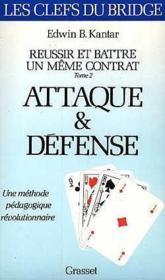 Réussir et battre un même contrat t.2 ; attaque et défense - Couverture - Format classique