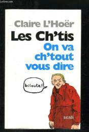 Les ch'tis ; le triomphe de la France authentique - Couverture - Format classique