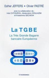 La Tbge - La Tres Grande Bagarre Bancaire Europeenne - Couverture - Format classique