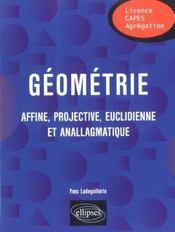 Geometrie Affine Projective Euclidienne Et Anallagmatique Licence Capes Agregation - Intérieur - Format classique