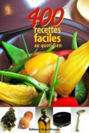400 recettes faciles au quotidien - Couverture - Format classique