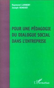 Pour une pédagogie du dialogue social dans l'entreprise - Couverture - Format classique