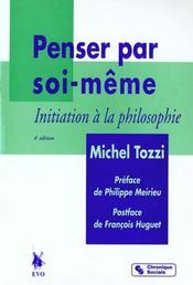 Penser par soi-meme ; initiation a la philosophie - Intérieur - Format classique