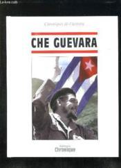 Chronique De L'Histoire : Che Guevara - Couverture - Format classique