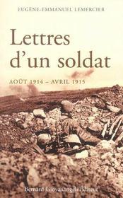 Lettres D'Un Soldat. Aout 1914-Avril 1915 - Intérieur - Format classique