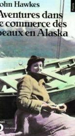 Aventures Dans Le Commerce Des Peaux En Alaska - Couverture - Format classique