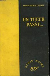 Un Tueur Passe... . ( I'Ll Bury My Dead). Collection : Serie Noire Sans Jaquette N° 165 - Couverture - Format classique