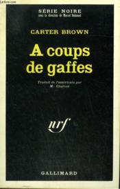 A Coups De Gaffes. Collection : Serie Noire N° 1173 - Couverture - Format classique