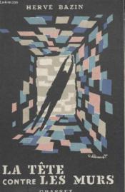 La Tete Contre Les Murs. - Couverture - Format classique