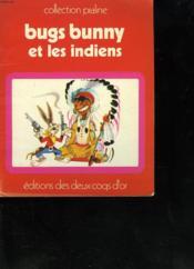 Bugs Bunny Et Les Indiens - Couverture - Format classique