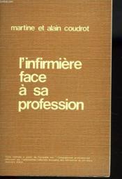 L'Infirmiere Face A Sa Profession - Couverture - Format classique