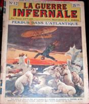 La Guerre infernale - N°12 - Perdus dans l'Atlantique. - Couverture - Format classique