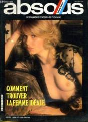 ABSOLU, le magazine français de l'homme N° 23 - COMMENT TROUVER LA FEMME IDEALE - DAVID CARRADINE - L'ATTRAIT SEXUEL DES CHIFFRES... - Couverture - Format classique