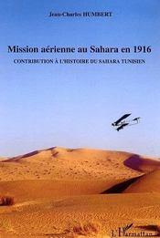 Mission aerienne au sahara en 1916 - contribution a l'histoire du sahara tunisien - Intérieur - Format classique