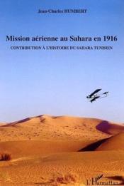 Mission aerienne au sahara en 1916 - contribution a l'histoire du sahara tunisien - Couverture - Format classique