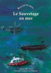 Raconte-Moi... T.43 ; Le Sauvetage En Mer - Couverture - Format classique
