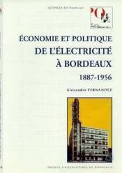 Economie et politique de l'electricite a bordeaux, 1887-1956 - Couverture - Format classique