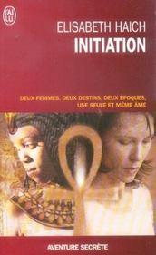 Initiation ; deux femmes , deux destins, deux époques, une seule et même âme - Intérieur - Format classique