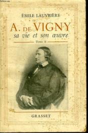 A. De Vigny Sa Vie Et Son Oeuvre. Tome Ii. - Couverture - Format classique
