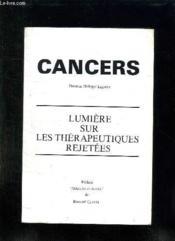 Cancers. Lumiere Sur Les Therapeutiques Rejetees. - Couverture - Format classique