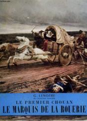Le Premier Chouan. Le Marquis De La Rouerie. Collection L'Histoire Illustree N° 27. - Couverture - Format classique