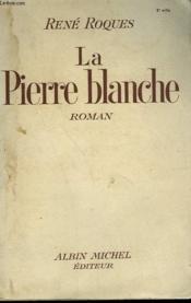 La Pierre Blanche. - Couverture - Format classique