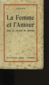La Femme Et L'Amour Dans Le Societe De Demain. - Couverture - Format classique