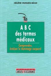 A B C des termes médicaux ; comprendre, évaluer le dommage corporel - Intérieur - Format classique