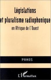Legislations Et Pluralisme Radiophonique En Afrique De L'Ouest - Couverture - Format classique
