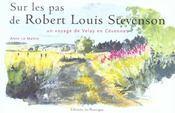 Sur les pas de Robert Louis Stevenson ; un voyage de Velay en Cevennes - Intérieur - Format classique