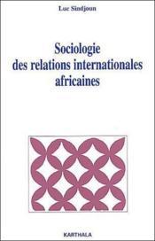 Sociologie des relations internationales africaines - Couverture - Format classique