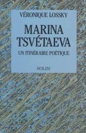 Marina tsvetaeva un itineraire poetique - Couverture - Format classique
