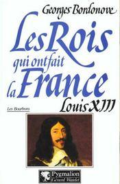 Les rois qui ont fait la France ; les Bourbons ; Louis XIII - Intérieur - Format classique