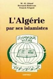 L'Algérie par ses islamistes - Couverture - Format classique