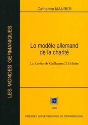 Le Modele Allemand De La Charite ; La Caritas De Guillaume Ii A Hitler - Intérieur - Format classique